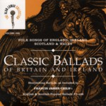 Classic Ballads  of Britain and Ireland Volume 1 (Rounder 11661-1775-2)