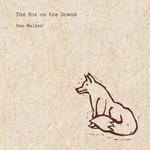 Ben Walker: The Fox on the Downs (Folkroom FRR1801)