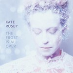 Kate Rusby: The Frost Is All Over (Pure PRCD40)