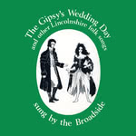 The Broadside: The Gipsy's Wedding Day (Lincolnshire Association LA4)