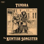 Tundra: The Kentish Songster (Greenwich Village GVR 208)