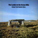 Nora Cleary, Ollie Conway, Siney Crotty, Mick Flynn: The Lambs on the Green Hills (Topic 12TS369)