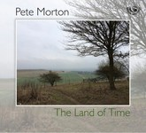 Pete Morton: The Land of Time (Fellside FECD269)
