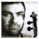 Chris Wood: The Lark Descending (R.U.F Records RUFCD10)