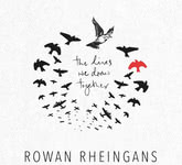 Rowan Rheingans: The Lines We Draw Together (Red Dress RDRCD01PMC)
