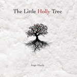 Ange Hardy: The Little Holly Tree (Story STREC1655)