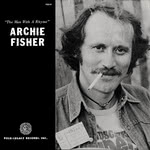 Archie Fisher: The Man With a Rhyme (Folk-Legacy FSS-61)