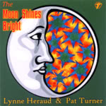 Lynne Heraud & Pat Turner: The Moon Shines Bright (WildGoose WGS321CD)