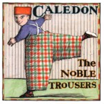 Caledon: The Noble Trousers (Fenn FMS 2071)