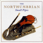 The Northumbrian Small Pipes (Topic TSCD487)