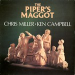 hris Miller, Ken Campbell: The Piper's Maggot (Topic 12TS423)