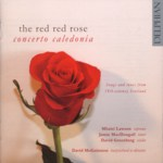 Concerto Caledonia: The Red Red Rose (Delphian DCD34014)
