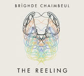 Brighde Chaimbeul: The Reeling (River Lea RLR003CD)