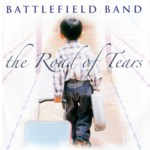 Battlefield Band: The Road of Tears (Temple COMD2094)