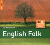 The Rough Guide to English Folk (World Music RGNET 1261 CD)
