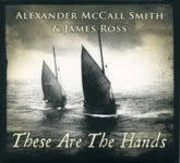 Alexander McCall Smith & James Ross: These Are the Hands (Greentrax CDTRAX404)