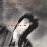 Steve Tilston: These Days (Run River RRA S001)