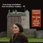 Katherine Campbell: The Songs of Amelia and Jane Harris (Springthyme SPRCD 1041)