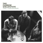 The Furrow Collective: The Tamosher (Hudson)