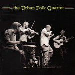 The Urban Folk Quartet: The Urban Folk Quartet (Fellside FECD233)