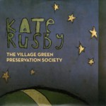 Kate Rusby: The Village Green Preservation Society (Pure PRCD26)