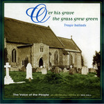 O'er His Grave the Grass Grew Green (Topic TSCD653)