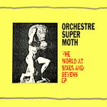 Orchestre Super Moth: The World at Sixes and Sevens (Rogue 12FMS 6-7)