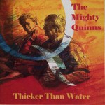 The Mighty Quinns: Thicker Than Water (Hebe Music HEBECD005)