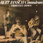Bert Jansch: Thirteen Down (Kicking Mule KMCD3909)