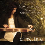 Kim Lowings & the Greenwood: This Life (Greenwood KLGWCDTL0102)