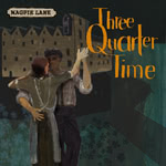 Magpie Lane: Three Quarter Time (Magpie Lane MLCD09)