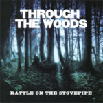Rattle on the Stovepipe: Through the Woods (WildGoose WGS432CD)