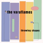 The Varaflames: Throwing Shapes (River RIVERCD042)