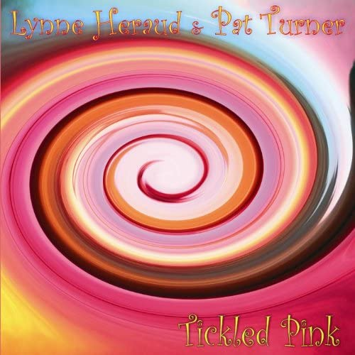 Lynne Heraud & Pat Turner: Tickled Pink (WildGoose WGS373CD)