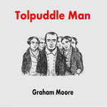 Graham Moore: Tolpuddle Man