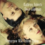 Kathryn Roberts & Sean Lakeman: Tomorrow Will Follow Today (IScream ISCD14)