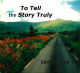 Corinne Male: To Tell the Story Truly (Corinne Male CJHM01)
