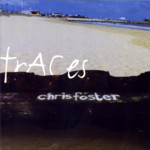 Chris Foster: Traces (Tradition Bearers LTCD3003)