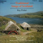 Ray Fisher: Traditional Songs of Scotland (Saydisc CD-SDL 391)