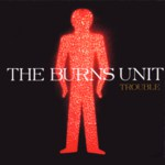 The Burns Unit: Trouble (The Burns Unit TBUCD002P)
