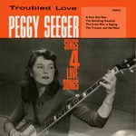 Peggy Seeger: Troubled Love (Topic TOP72)