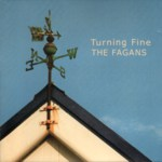 The Fagans: Turning Fine (The Fagans FMCD005)