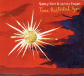 Nancy Kerr & James Fagan: Twice Reflected Sun (Navigator NAVIGATOR041)