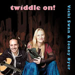 Vicki Swan & Jonny Dyer: Twiddle On! (WetFoot)