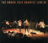 The Urban Folk Quartet: Live III (SAE SAECD13)