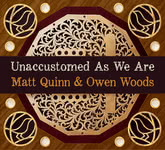 Matt Quinn & Owen Woods: Unaccustomed As We Are (Hebe HEBECD010)
