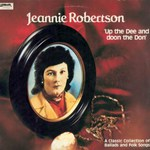 Jeannie Robertson: Up the Dee and Doon the Don (Lismor LIFL 7001)