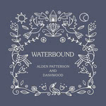 Alden Patterson and Dashwood: Waterbound (AP&D)
