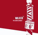 The Demon Barbers: Waxed (DJC Records DJC026)