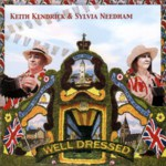 Keith Kendrick & Sylvia Needham: Well Dressed (WildGoose WGS387CD)